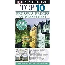 DK Eyewitness Top 10 Travel Guide: Brussels, Bruges, Antwerp & Ghent by Antony Mason (2008-02-01)
