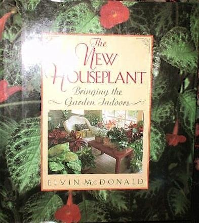 the-new-houseplant-bringing-the-garden-indoors-by-elvin-mcdonald-1993-04-01