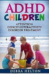 ADHD Children: Attention Deficit Hyperactivity Disorder Treatment (English Edition)