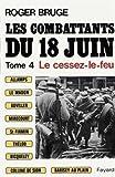 Les combattants du 18 juin : Tome 4, Le cessez-le-feu