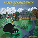 Beyond My Fondest Dreams - The Enchanting Melodies of Walter Jurmann