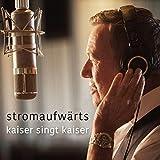 stromaufwärts - kaiser singt kaiser (Limitierte Fan Box)