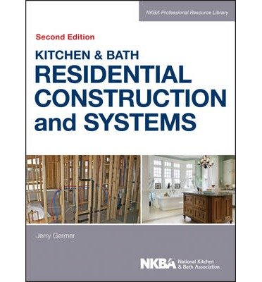 kitchen-bath-residential-construction-and-systems-by-author-nkba-january-2014