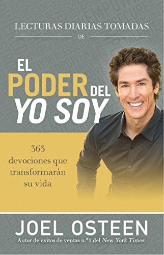 Lecturas diarias tomadas de El poder del yo soy: 365 devociones que transformarán su vida por Joel Osteen