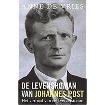 De levensroman van Johannes Post: Het verhaal van een verzetsicoon