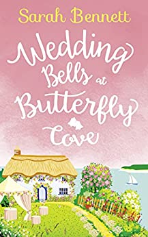 Wedding Bells at Butterfly Cove (Butterfly Cove, Book 2) by [Bennett, Sarah]