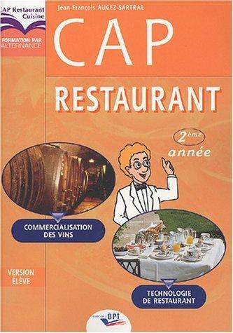 CAP restaurant 2e année : Technologie de restauration, commercialisation des vins de Jean-François Augez-Sartral (1 janvier 2003) Broché