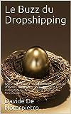 Le Buzz du Dropshipping: Comment ne pas tomber dans les pièges de la facilité et préparer votre boutique e commerce en dropshipping pour qu'elle fonctionne !
