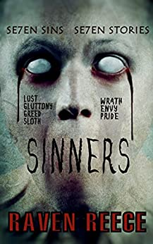 Sinners: Se7en Sins. Se7en Stories. by [Reece , Raven ]