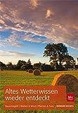 Altes Wetterwissen wieder entdeckt: Bauermregeln · Wolken & Wind · Tiere & Pflanzen - Bernhard Michels
