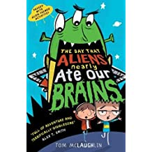 The Day That Aliens (Nearly) Ate Our Brains