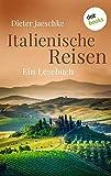 Italienische Reisen: Ein Lesebuch