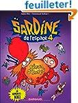 Sardine de l'espace - tome 4 - Le rem...