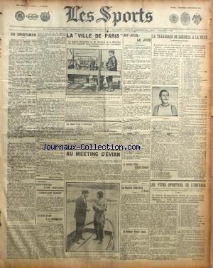 SPORTS (LES) [No 1010] du 06/09/1907 - LA VILLE DE PARIS ET LE BALON DE DEUTSCH - LA TRAVERSEE DE LONDRES A LA NAGE - AU MEETING D'EVIAN - DE NEW YORK A CHICAGO - LES FETES SPORTIVES DE L'ENFANCE- L'AEROPLANE BLERIOT