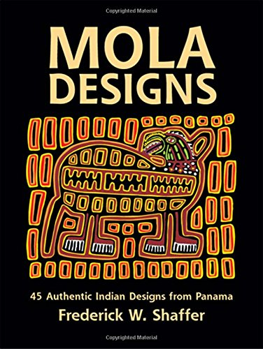 Mola Designs. 45 Authentic Indian Designs from Panama