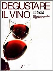 Idea Regalo - Degustare il vino. Il grande libro della degustazione