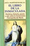 El libro de la Inmaculada: Doctrina, historia, poesía y arte sobre la Inmaculada Concepción de María (Grandes firmas Edibesa)