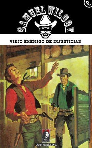 Viejo enemigo de injusticias (Colección Oeste) por Samuel Wilcox