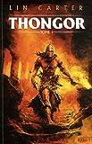 Thongor, Tome 1 - Thongor et le sorcier de Lémurie ; Thongor et la Cité des dragons ; Thongor contre les dieux
