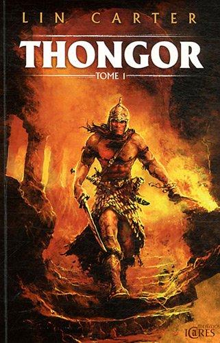 Thongor, Tome 1 : Thongor et le sorcier de Lémurie ; Thongor et la Cité des dragons ; Thongor contre les dieux