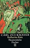 Katharina Knie: Theaterstücke 1927-1929 (Carl Zuckmayer, Gesammelte Werke in Einzelbänden (Taschenbuchausgabe))
