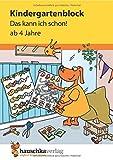 Kindergartenblock - Das kann ich schon! ab 4 Jahre (Übungsmaterial für...