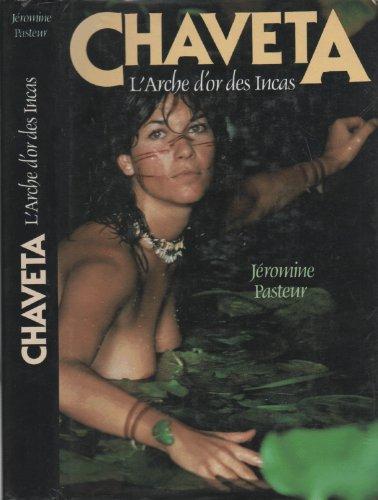 Chaveta - L'arche d'or des Incas par Jéromine Pasteur
