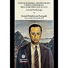 Manuel Bandeira, Alfonso Reyes y Jorge Luis Borges: tres acercamientos al cine: EN «Manuel Bandeira en Pasárgada» (Et Caetera nº 26235242)