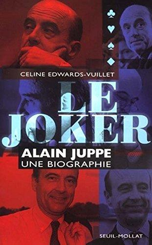 Le Joker : Alain Jupp - Une biographie