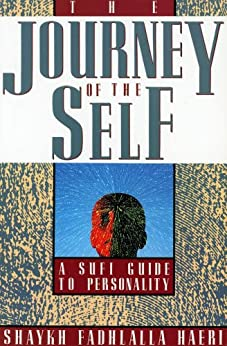 The Journey of the Self (English Edition) di [Haeri,Shaykh Fadhlalla]