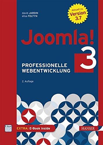 Joomla! 3: Professionelle Webentwicklung. Aktuell zu Version 3.7 (inkl. e-commerce)