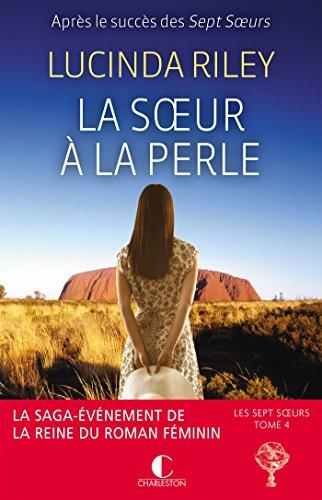 La soeur à la perle: CeCe - Les sept soeurs, tome  4 (LITTERATURE GEN) par Lucinda Riley
