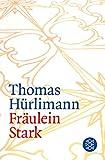 Fräulein Stark: Novelle - Thomas Hürlimann