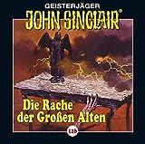 John Sinclair - Folge 126: Die Rache der Großen Alten. Teil 2 von 3. (Geisterjäger John Sinclair, Band 126) - Jason Dark