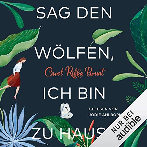 Buchseite und Rezensionen zu 'Sag den Wölfen, ich bin zu Hause' von Carol Rifka Brunt