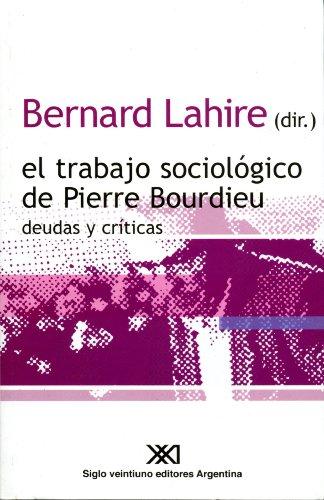 Descargar Libro El trabajo sociológico de Pierre Bourdieu: deudas y críticas de Bernard Lahire