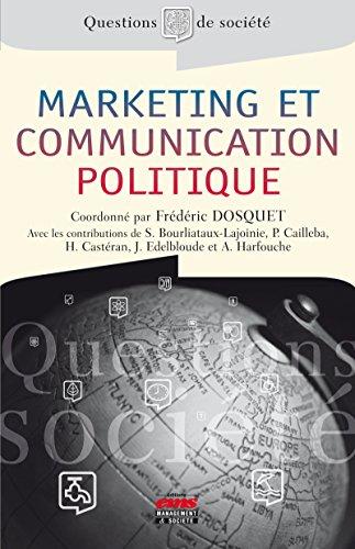 Marketing et communication politique: Théorie et pratique