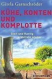 Kühe, Konten und Komplotte: Steif und Kantig ermitteln wieder (Ein-Steif-und-Kantig-Krimi, Band 2)