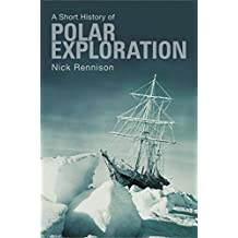 Short History of Polar Exploration, A (Pocket Essentials a Short History)