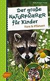 Der große Naturführer für Kinder: Tiere und Pflanzen - Frank und Katrin Hecker