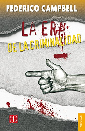 La era de la criminalidad por Federico Campbell