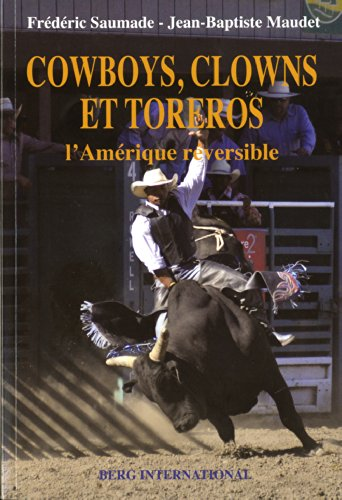 Cowboys, clowns et toreros