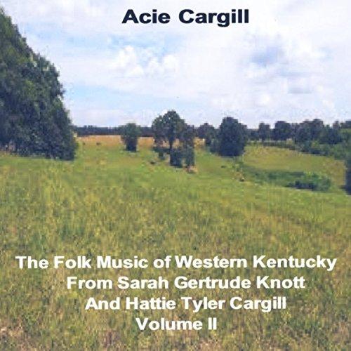 thefolk-music-of-western-kentucky-from-sarah-gertrude-knott-and-hattie-tyler-cargill-vol-ii