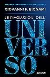 Le rivoluzioni dell'universo. Noi umani tra corpi celesti e spazi cosmici