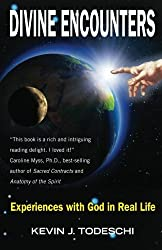 Divine Encounters: Experiences with God in Real Life by Kevin J Todeschi (2013-04-19)