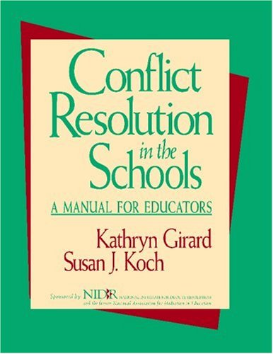 Conflict Resolution in the Schools: A Manual for Educators (Education)
