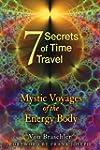 Seven Secrets of Time Travel: Mystic...