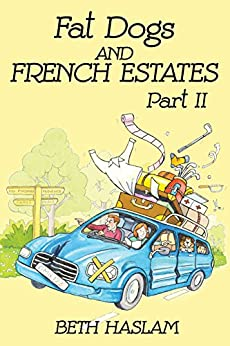 Fat Dogs and French Estates, Part 2 (English Edition) par [Haslam, Beth]