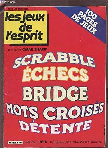 LES JEUX DE L'ESPRIT - SCRABBLE / ECHECS / BRIDGE / MOTS CROISES / DETENTE - N°6. : 100 PAGES DE JEUX. par SHARIF OMAR