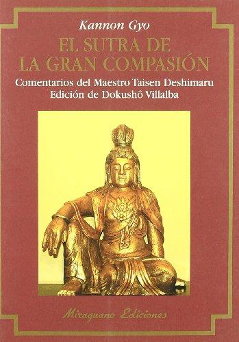 Sutra de la Gran Compasión, El (Kannon Gyo) (Textos de la Tradición Zen) por Dokushô Villalba
